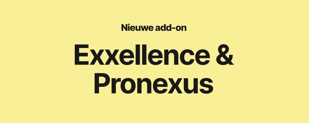 Pronexus nieuwe toevoeging aan Exxellence
