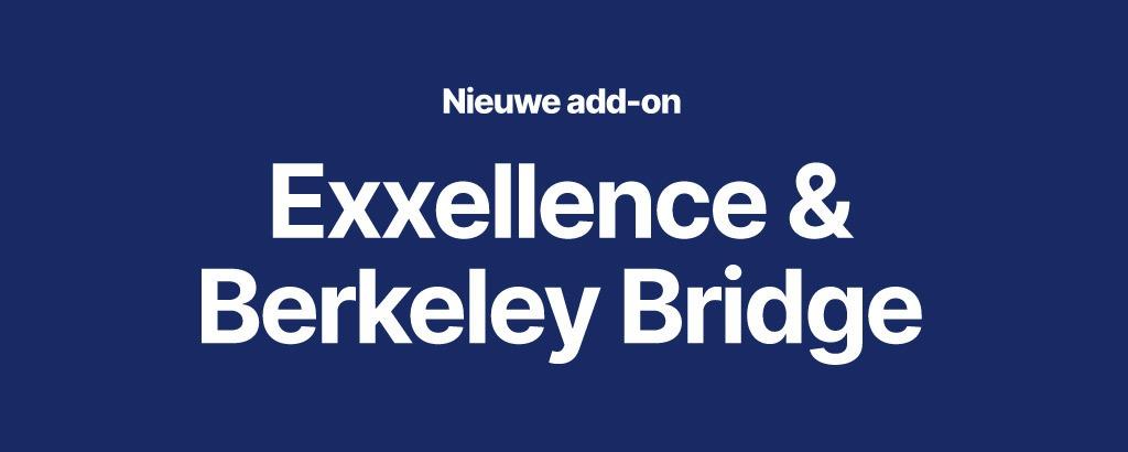 Exxellence creëert nieuwe strategische combinatie met Berkeley Bridge